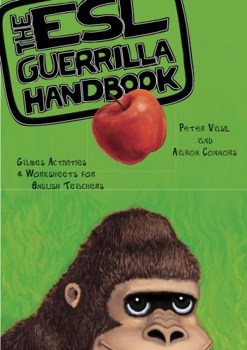The ESL Guerrilla Handbook